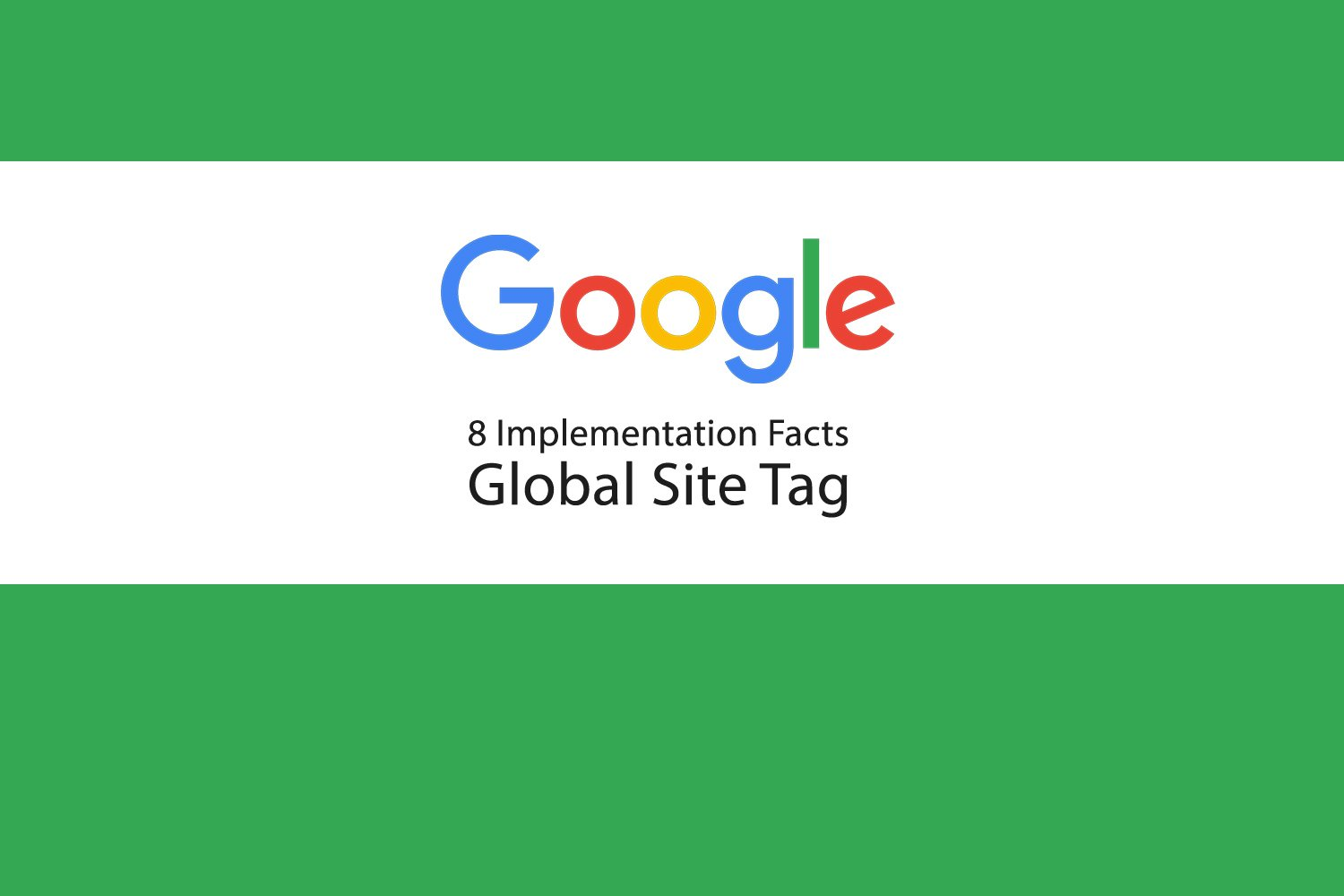 8 Implementation Facts • Global Site Tag