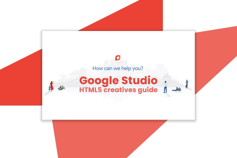 Google Studio • HTML5 creatives guide