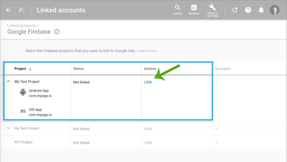 Google Ads / Linked Accounts / Link with Firebase project